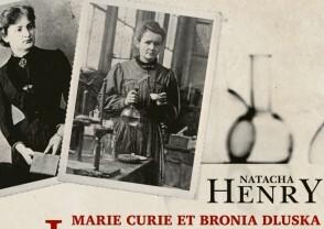 Rencontre avec Natacha Henry, auteur des livres consacrés à Marie Sklodowska-Curie et Bronislawa Sklodowska-Dluska